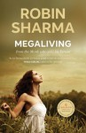 MegaLiving: 30 Days To A Perfect Life - Robin Sharma