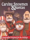 Hand Carving Snowmen & Santas: Handcrafted Originals for the Holidays - Mike Shipley