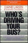 Who's Driving Your Bus: Codependent Business Behaviors of Workaholics, Perfectionists, Martyrs, Tap Dancers, Caretakers, and People Pleasers - Earnie Larsen, Jeanette Goodstein, Joann Padgett