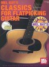 Mel Bay's Classics for Flatpicking Guitar [With CD] - William Bay