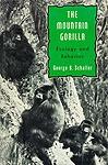 The Mountain Gorilla: Ecology and Behavior - George B. Schaller