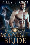 Moonlight Bride (High House Canis #3) - Riley Storm