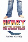 Henry and the World of the Missing Socks - Amber Mcnally