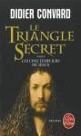 Le Triangle Secret - Les cinq templiers de Jesus - Didier Convard