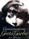 Conversations with Greta Garbo - Sven Broman, Greta Garbo