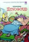 Dongeng Iznogoud (Petualangan Iznogoud Yang Tersohor, #12) - Jean Tabary, René Goscinny