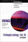 Blackwell's Underground Clinical Vignettes: Pathophysiology, Volume 3, Step 1 - Vishal Pall, Tao T. Le, Vikas Bhushan, Ashraf Zaman