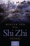 Winter Sun: Poems - Shi Zhi, Jonathan Stalling, Zhang Quinghua, Zhang Qinghua