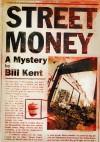Street Money - Bill Kent
