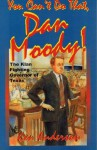 You Can't Do That, Dan Moody!: The Klan Fighting Governor of Texas - Ken Anderson