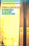 Forfora e altre sventure - Pino Cacucci
