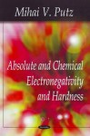 Absolute & Chemical Electronegativity & Hardness - Mihai Putz