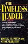 The Timeless Leader - John K. Clemens, Steven Albrecht