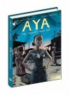 [ Aya: The Secrets Come Out BY Abouet, Marguerite ( Author ) ] { Hardcover } 2009 - Marguerite Abouet