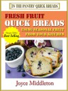 Fresh Fruit Quick Breads (Quick Breads, #1) - Joyce Middleton