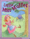 Little Miss Muffet and Friends. Edited by Belinda Gallaher - Belinda Gallaher