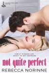 Not Quite Perfect - Rebecca Norinne