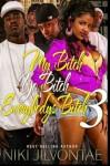 My Bitch, Yo Bitch, Everybody's Bitch 3 (Volume 3) - Niki Jilvontae
