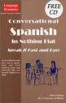 Conversational Spanish in Nothing Flat (Complete 200 Page Illustrated Text/Bonus CD/Answer Keys & Tapescript) - Mark Frobose