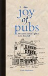 The Joy of Pubs: Because a Man's Place Is in the Pub - Andrew Davies