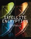Satellite Encryption - John R. Vacca