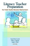 Literacy Teacher Preparation: Ten Truths Educators Need to Know - Susan Davis Lenski