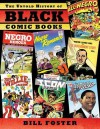 The Untold History of Black Comic Books - Bill Foster, Craig Yoe, Various