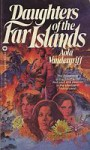 Daughters of the Far Island - Aola Vandergriff
