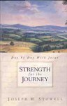 Strength for the Journey: Day By Day With Jesus - Joseph M. Stowell
