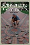Reinventing Community: Stories from the Neighborhoods of Cohousing - David Wann