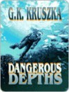 Dangerous Depths - G. Kruszka