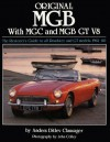Original MGB: The Restorer's Guide to All Roadster and GT Models 1962-80 - Anders Ditlev Clausager