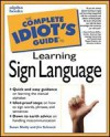 Complete Idiot's Guide to Learning Sign Language - Susan Shelly