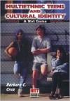 Multiethnic Teens and Cultural Identity - Barbara C. Cruz