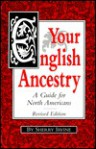 Your English Ancestry: A Guide for North Americans - Sherry Irvine