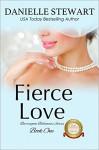 Fierce Love (The Barrington Billionaires Book 1) - Danielle Stewart