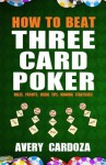 How to Beat Three Card Poker - Avery Cardoza