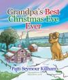 Grandpa's Best Christmas Eve Ever - Patti Seymour Killham, Mike Motz