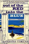 Out of the Red, into the Blue - Barbara Comyns