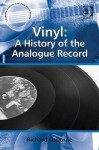 Vinyl: A History of the Analogue Record (Ashgate Popular and Folk Music Series) - Richard Osborne