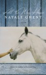 All the Way Home (No Small Thing #2) - Natale Ghent