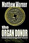 The Organ Donor - Matthew Warner