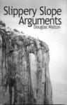 Slippery Slope Arguments - Douglas N. Walton