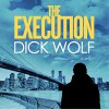 The Execution: NYPD Special Agent Jeremy Fisk, Book 2 - Dick Wolf, Robert Louis Stevenson