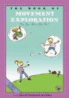 The Book of Movement Exploration: Can You Move Like This? - John M. Feierabend, Jane Kahan