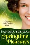Springtime Pleasures (A Love for every Season) - Sandra Schwab