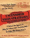 Uncensored Sales Strategies: A Radical New Approach to Selling Your Customers What They Really Want - No Matter What Business You're In - Sydney Biddle Barrows, Dan S. Kennedy