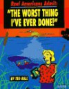 "Real Americans Admit: ""The Worst Thing I've Ever Done"" - Ted Rall"