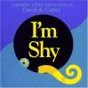 I'm Shy: A Bashful Little Pop-Up Book - David A. Carter