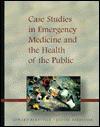 Case Studies in Emergency Medicine and Health of the Public - Judith Bernstein